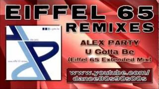 ALEX PARTY - U Gotta Be (Eiffel 65 Extended Mix)