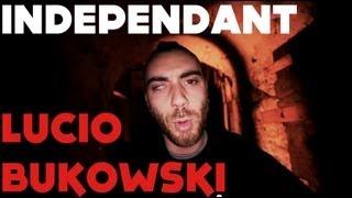 Indépendant - Lucio Bukowski - Prod : Milka - Extrait de l
