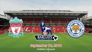 liverpool vs leicester city 4 1 all goals highlight   cuplikan gol 10 09 2016 epl 2016 2017 hd