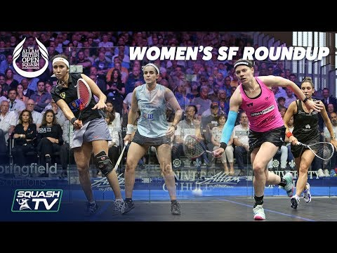 Squash: Women's Semi Final Roundup - Allam British Open 2019