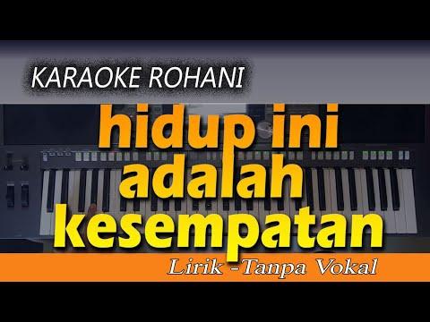 Karaoke HIDUP INI ADALAH KESEMPATAN   Lagu Rohani [Lirik - Tanpa Vokal]