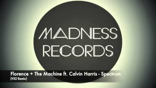 Repeat youtube video Florence + The Machine ft Calvin Harris - Spectrum (Victor Armendariz Bootleg) [Madness Records]