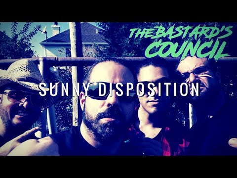 Sunny Disposition - The Bastard's Council