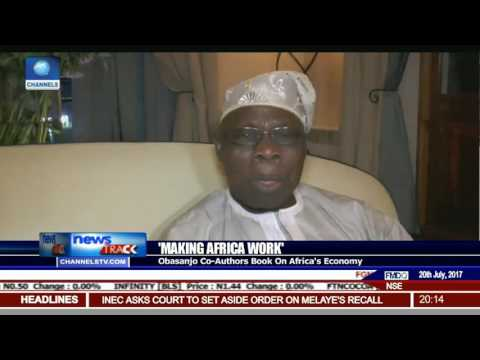 """Making Africa Work"": Obasanjo Co-Authors Book On Africa's Economy"