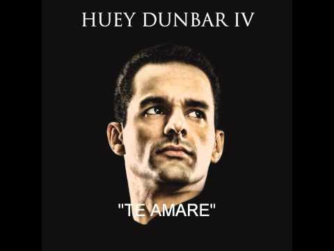 Huey Dunbar -Te Amare