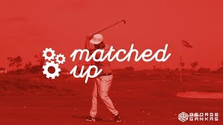 Matched Up : Ep. 3 - Creating a match up
