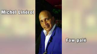 MICHEL LINEROL - Fow palé
