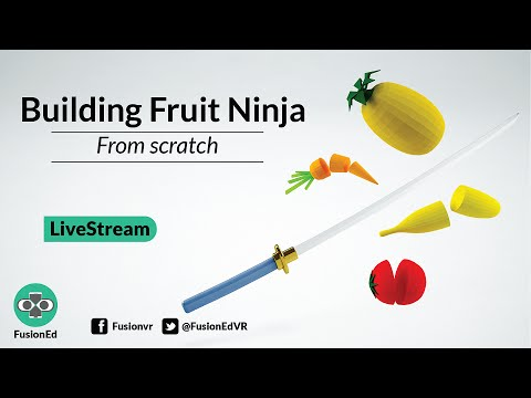 Unity VR Tutorial: How To Build Fruit Ninja VR from Scratch