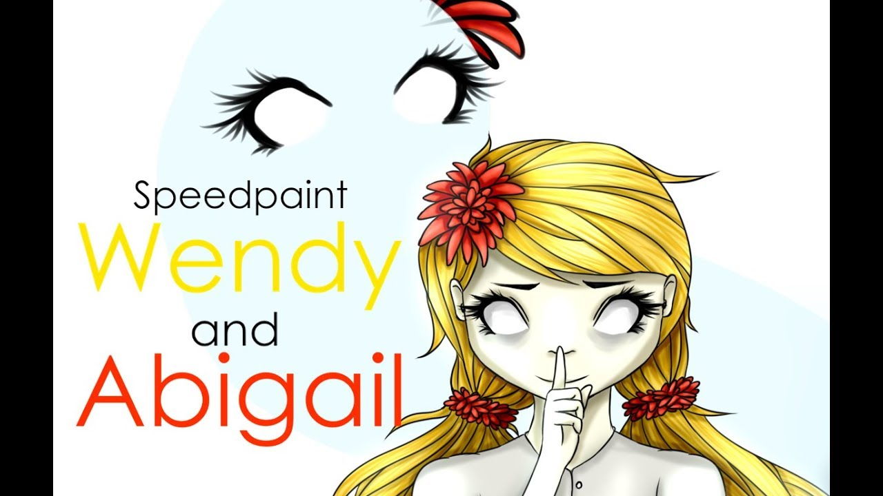 Dont Starve Speedpaint Wendy And Abigail Fanart Youtube