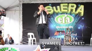 """Finale SuERA: Syameel - """"Potret"""""""