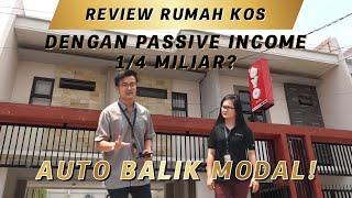 REVIEW RUMAH KOS DENGAN PASSIVE INCOME 1/4 MILIAR? AUTO BALIK MODAL!