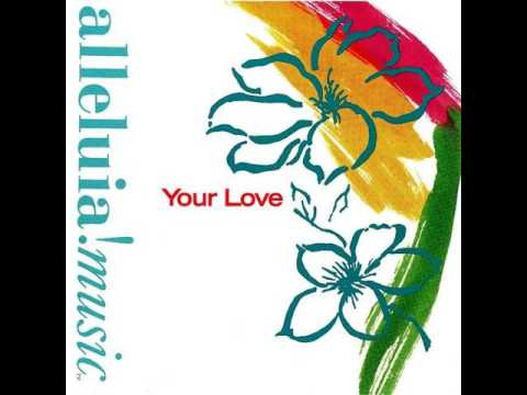 Your Love - Alleluia Worship Band