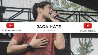 Download Lagu Jaga Hate D Laska Official Live In Lhokseumawe MP3