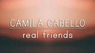 Camila Cabello Real Friends