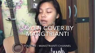 Viral!! Dek Ulik Cover ~ SOLEH Ary Kencana Cipt Dek Ulik Cover By Mangtrianti