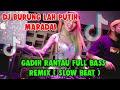 DJ BUTUNG LAH PUTIH MARADAI || TAKABEK GADING RANTAU ( FULL BASS ) VERSI TIKTOK