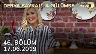Derya Baykal'la Gülümse 46. Bölüm - 17 Haziran 2019 FULL BÖLÜM İZLE!