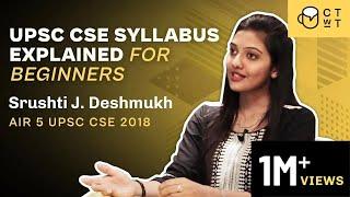 UPSC CSE Syllabus Explained for Beginners | AIR 5 Topper Srushti Jayant Deshmukh 2018