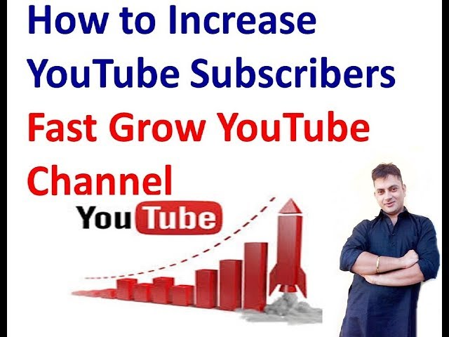 How to Increase YouTube Subscribers Fast   Grow YouTube Channel