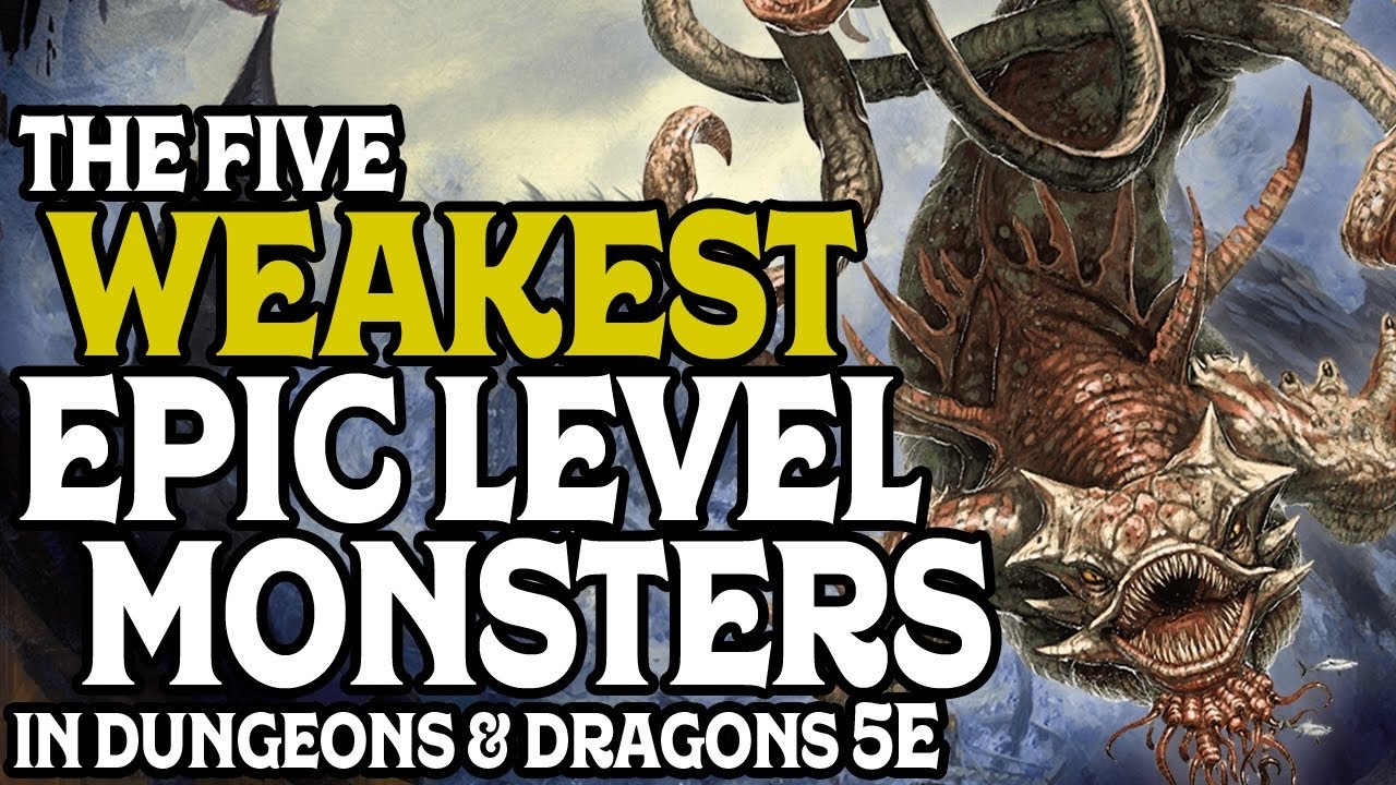 The Five Weakest Epic Level Monsters in Dungeons & Dragons 5e