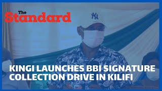 Kilifi Governor Amason Kingi leads BBI signature collection drive as he targets 100,000 signatures
