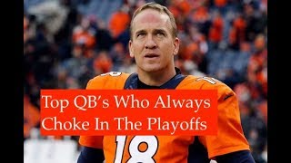 Top QB's Who Always Choke In The Playoffs thumbnail