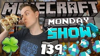 Minecraft Monday Show #139 - Saint Patricks Day Sh