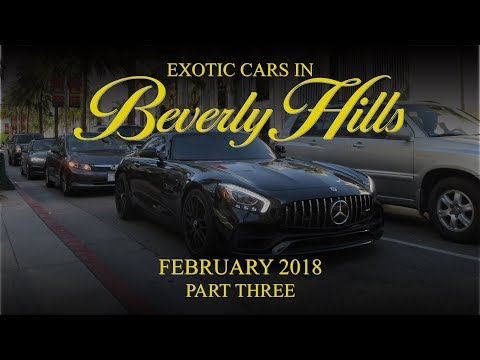 Exotic Cars in Beverly Hills - February 2018 (Part Three)