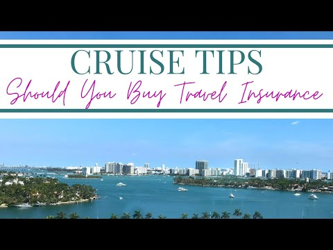SHOULD YOU BUY TRAVEL INSURANCE FOR A CRUISE