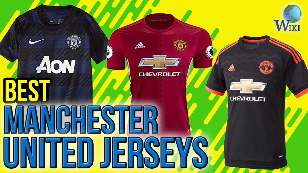 quality design e8054 a5bef 5 Best Manchester United Jerseys 2017