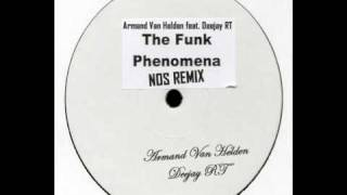 Armand Van Helden feat. Deejay RT - The Funk Phenomena 2011 (NOS Remix)