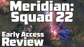 Meridian: Squad 22 (PC) (Early Access Preview/Review)