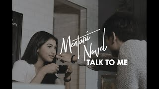 Mentari Novel #1single - Talk To Me - Official Music Video