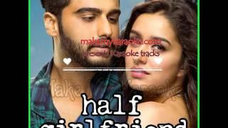 Baarish Karaoke - Half Girlfriend