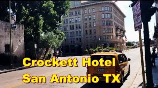 Crockett Hotel - Review - San Antonio TX