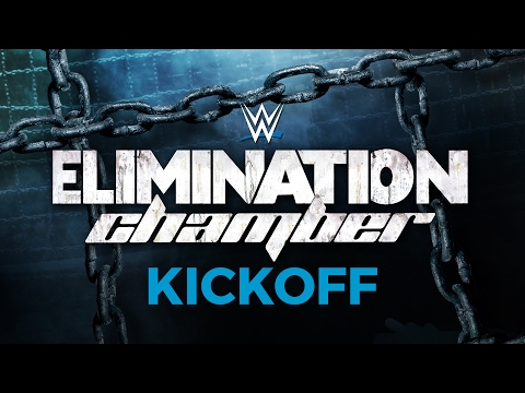 Elimination Chamber Kickoff: Feb. 12, 2017