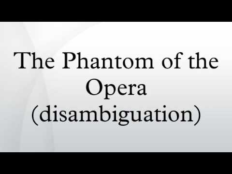 The Phantom of the Opera (disambiguation)
