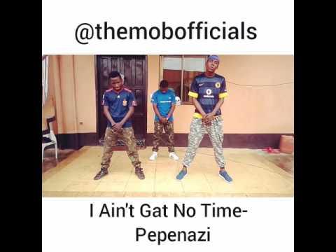 Pepenazi- I ain't gat no time #iagnt