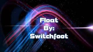 Download Mp3 Switchfoot Float  Lyric Video