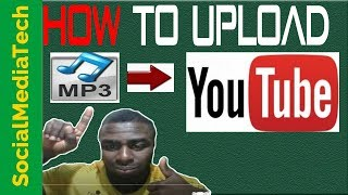 How To Upload Mp3 on YouTube