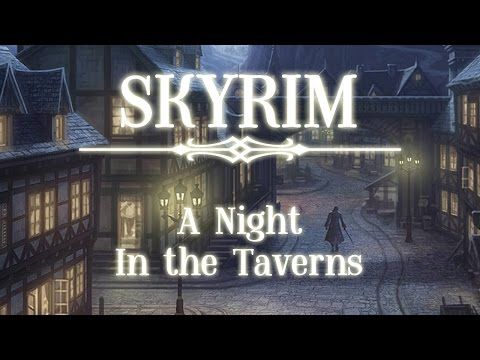 (Skyrim) A Jeremy Soule Tribute — A Night in the Taverns [10 Hour Mix]