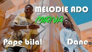 Melodie Ado - Mirna - Clip Officiel