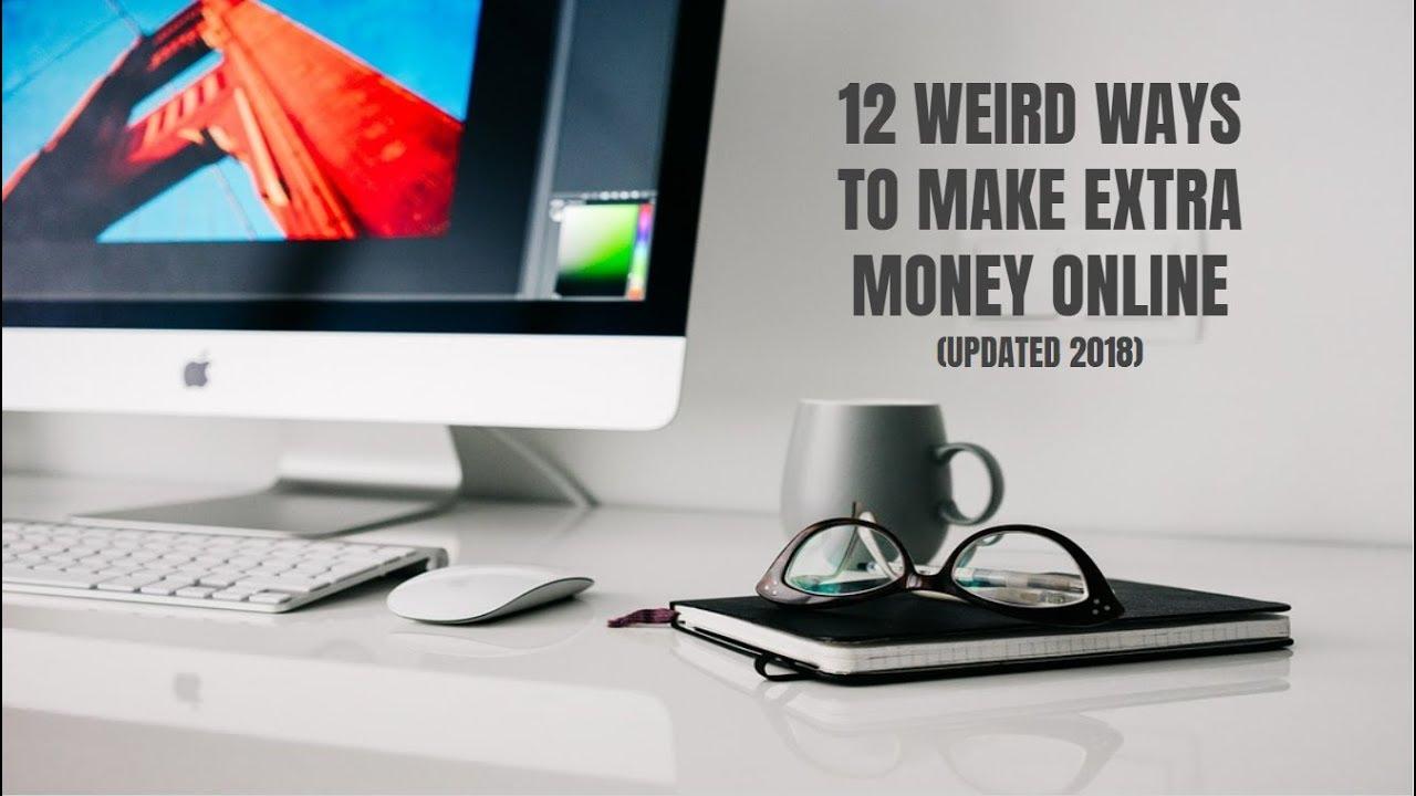 12 Weird Ways to Make Extra Money Online (Updated 2018