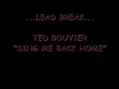 SING ME BACK HOME-TED BOUVIER