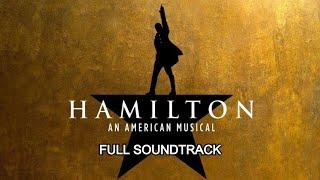 Hamilton: An American Musical (FULL SOUNDTRACK)