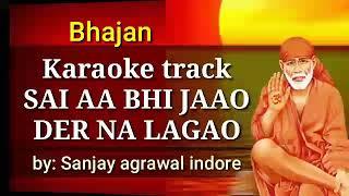 Karaoke track of Sai Bhajan dil de diya hey jaa tumhe denge bassed by sanjay agrawal indore.