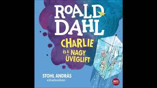 Roald Dahl: Charlie és a nagy üveglift -Stohl András előadásában