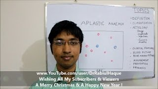 Aplastic Anaemia : Definition, Aetiology, Clinical Features, Diagnosis, Treatment, Prognosis (HD)