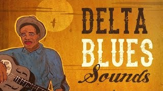Delta Blues Sounds - Best Of The Mississippi Delta