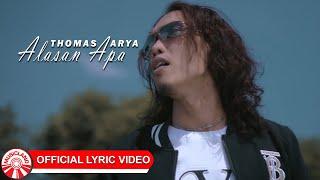 Download Thomas Arya - Alasan Apa [Official Lyric Video HD]